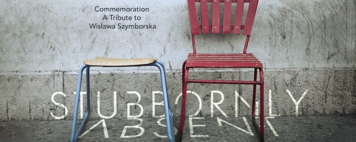 Stubbornly Absent Szymborska Ma Głos Recenzja Przy