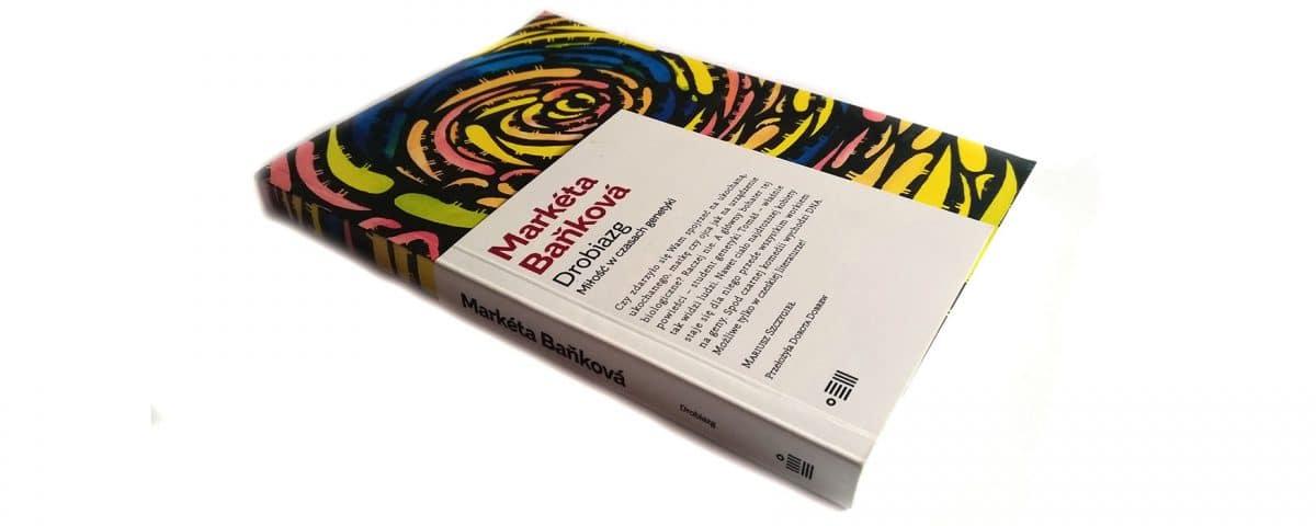 Drobiazg. Miłość w czasach genetyki - zdjęcie książki, której autorką jest Markéta Baňková