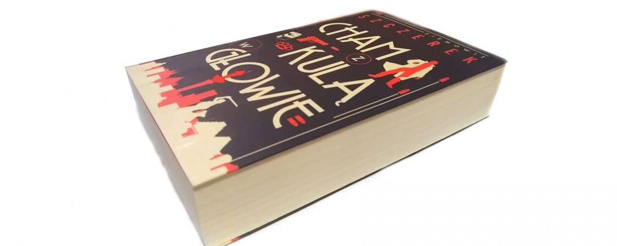 Cham z kulą w głowie - książka Ziemowita Szczerka